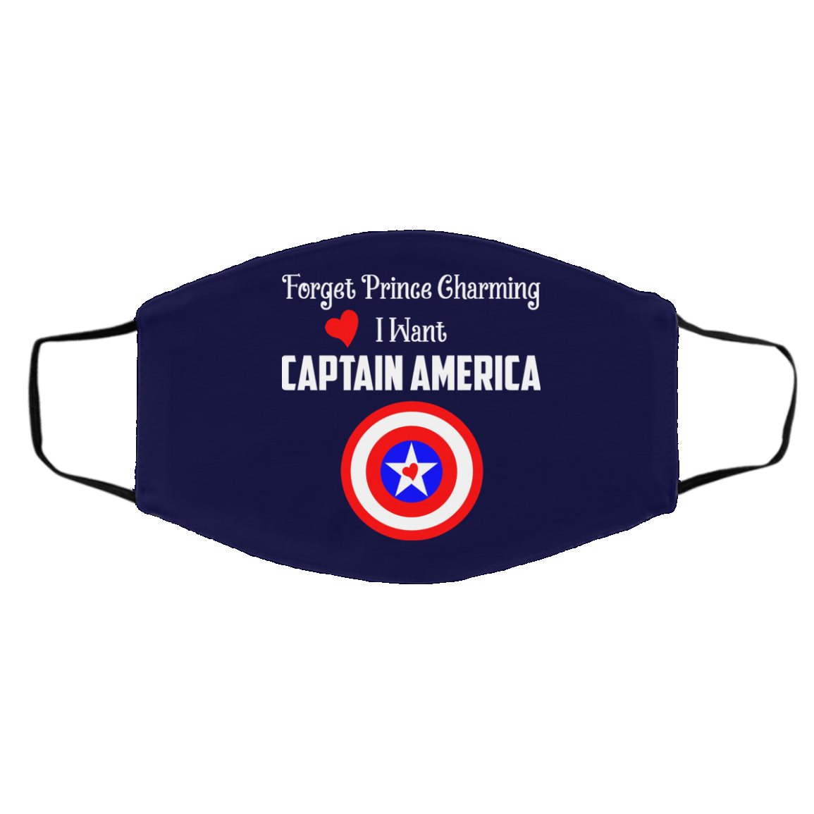 Forget Prince Charming I Want Captain America Face Mask 1274-13182-89726794-59070 - Tee Ript