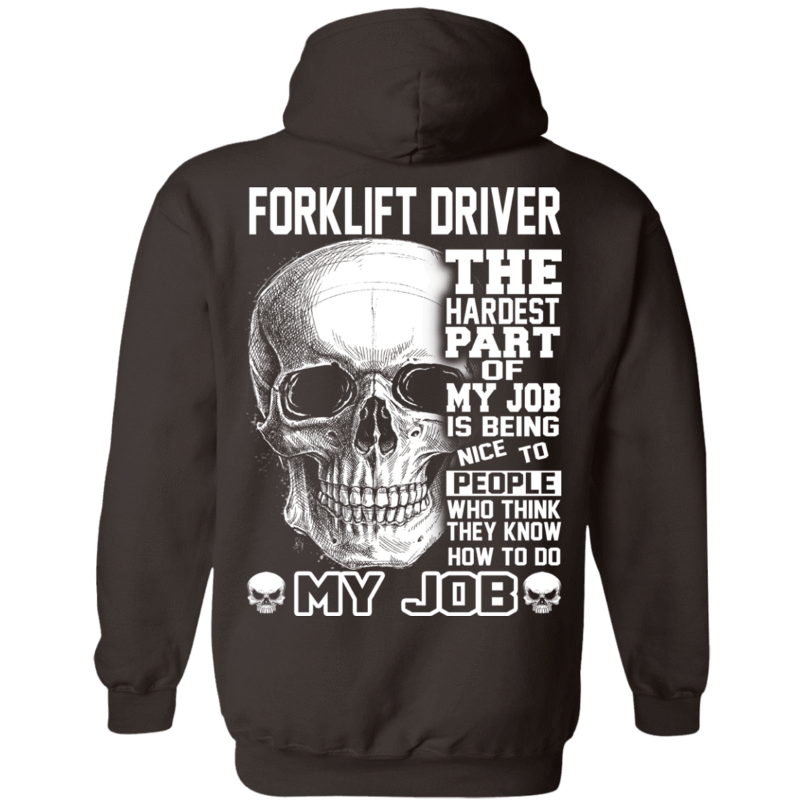 Forklift Driver The Hardest Part Of My Job 541-4752-71609237-23095 - Tee Ript