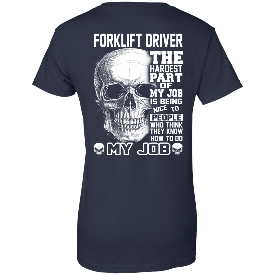 Forklift Driver The Hardest Part Of My Job 939-9259-71609238-44765 - Tee Ript