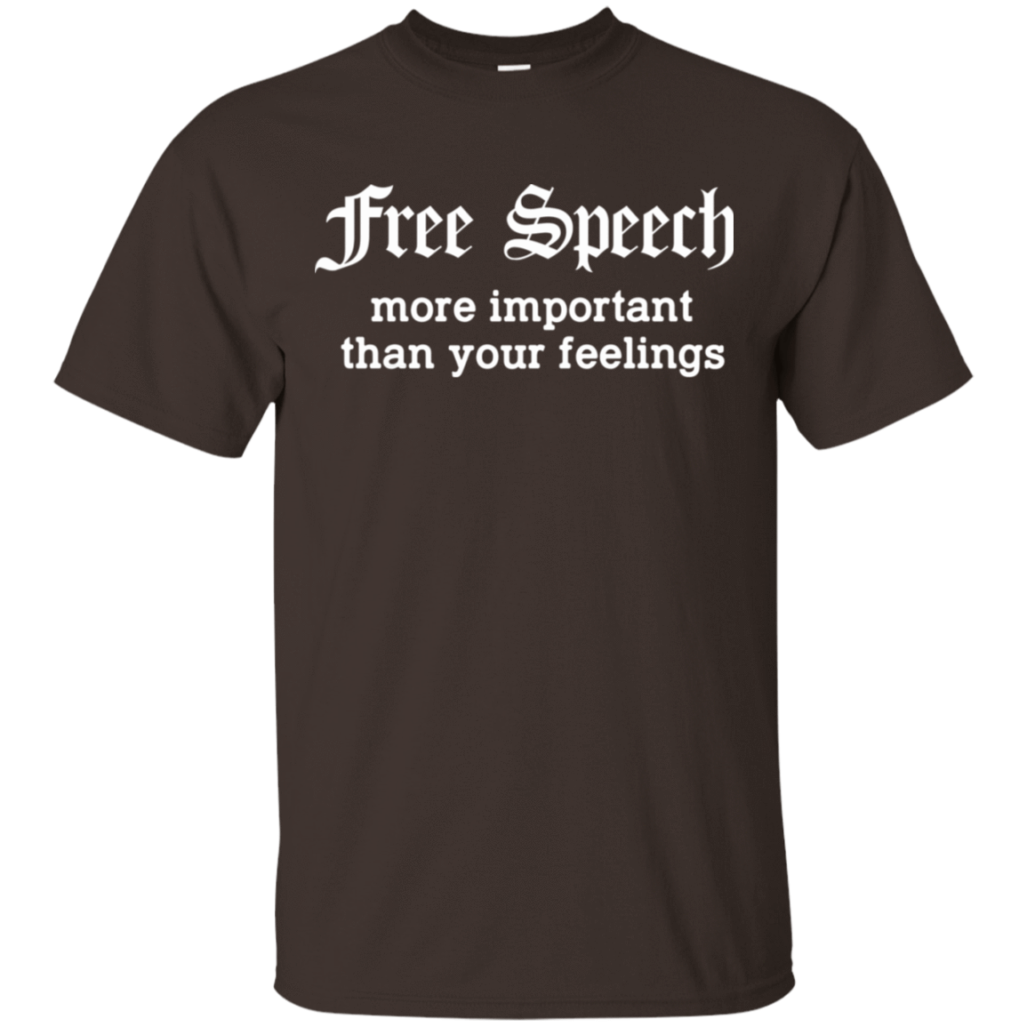 Free Speech More Important Than Your Feelings 22-2283-74209397-12087 - Tee Ript