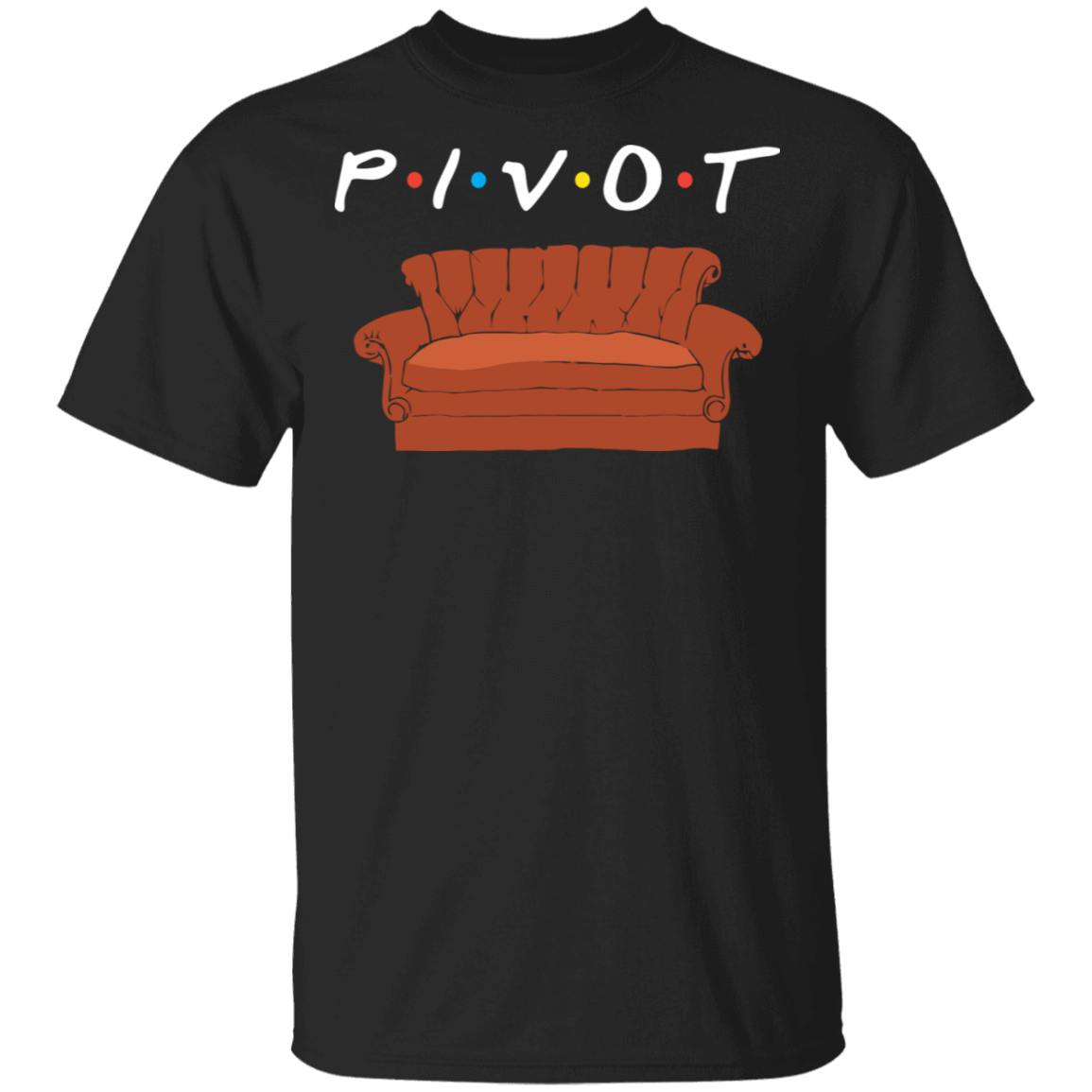Friends Ross Pivot T-Shirts, Hoodies, Tank 22-113-79608663-252 - Tee Ript