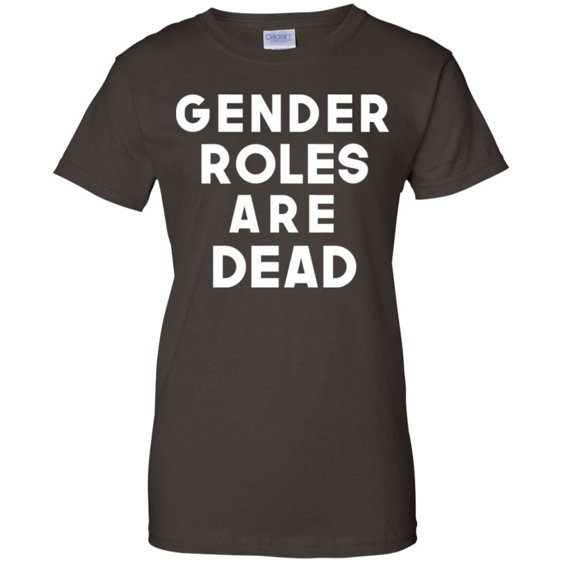 Gender Roles Are Dead 939-9251-74046225-44702 - Tee Ript