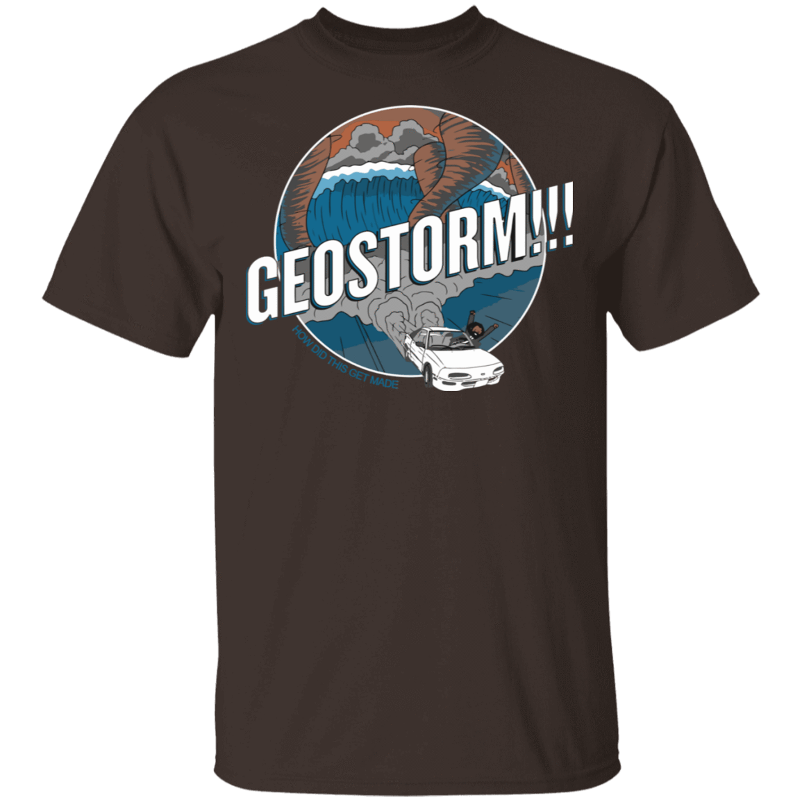GeoStorm How Did This Get Made T-Shirts, Hoodies, Tank 22-2283-79310258-12087 - Tee Ript