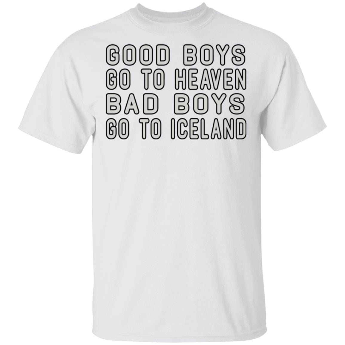 Good Boys Go To Heaven Bad Boys Go To Iceland T-Shirts, Hoodies 1049-9974-87283700-48300 - Tee Ript