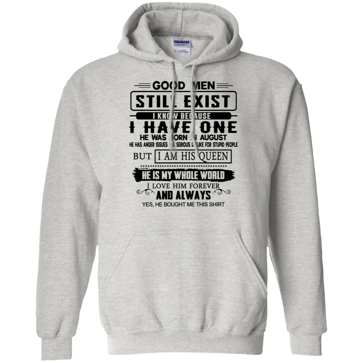 Good Men Still Exist I Have One He Was Born In August T-Shirts & Hoodies 541-4748-76215678-23071 - Tee Ript