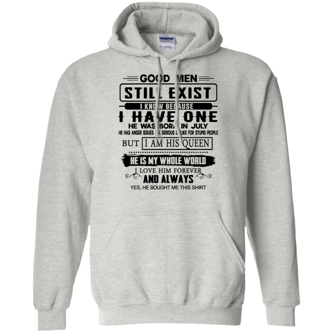 Good Men Still Exist I Have One He Was Born In July T-Shirts & Hoodies 541-4748-76215682-23071 - Tee Ript