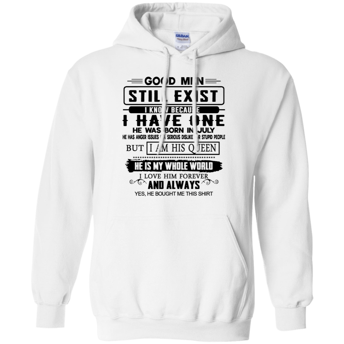 Good Men Still Exist I Have One He Was Born In July T-Shirts & Hoodies 541-4744-76215682-23183 - Tee Ript