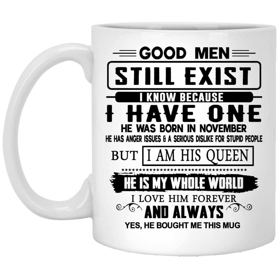 Good Men Still Exist I Have One He Was Born In November Mug 1005-9786-76399496-47417 - Tee Ript