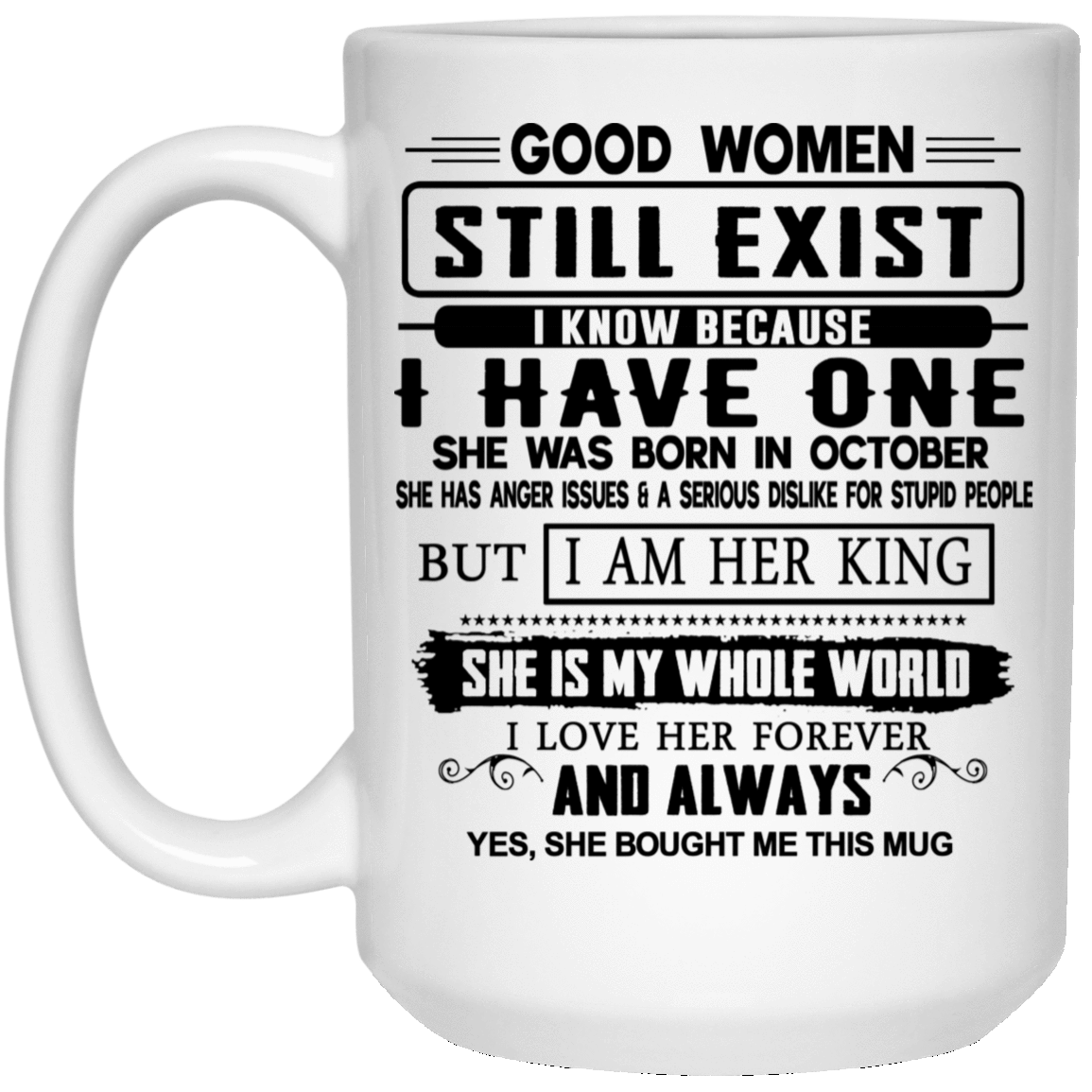 Good Women Still Exist I Have One He Was Born In October Mug 1032-9816-76399334-47456 - Tee Ript
