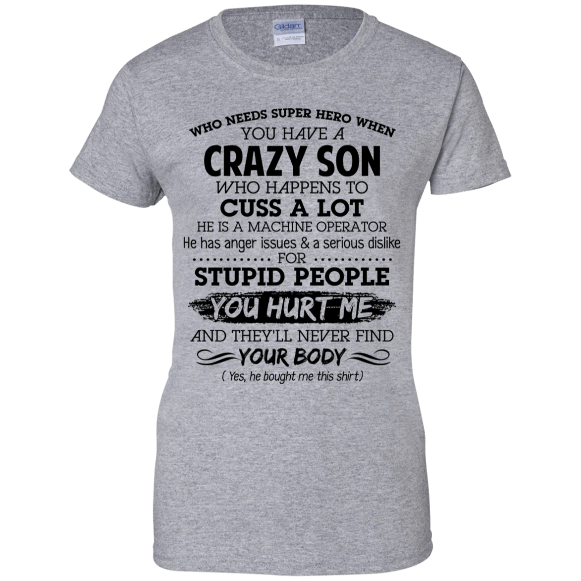 Have Crazy Son He Is A Machine Operator Mother's Day Gift 939-9265-73619439-44821 - Tee Ript