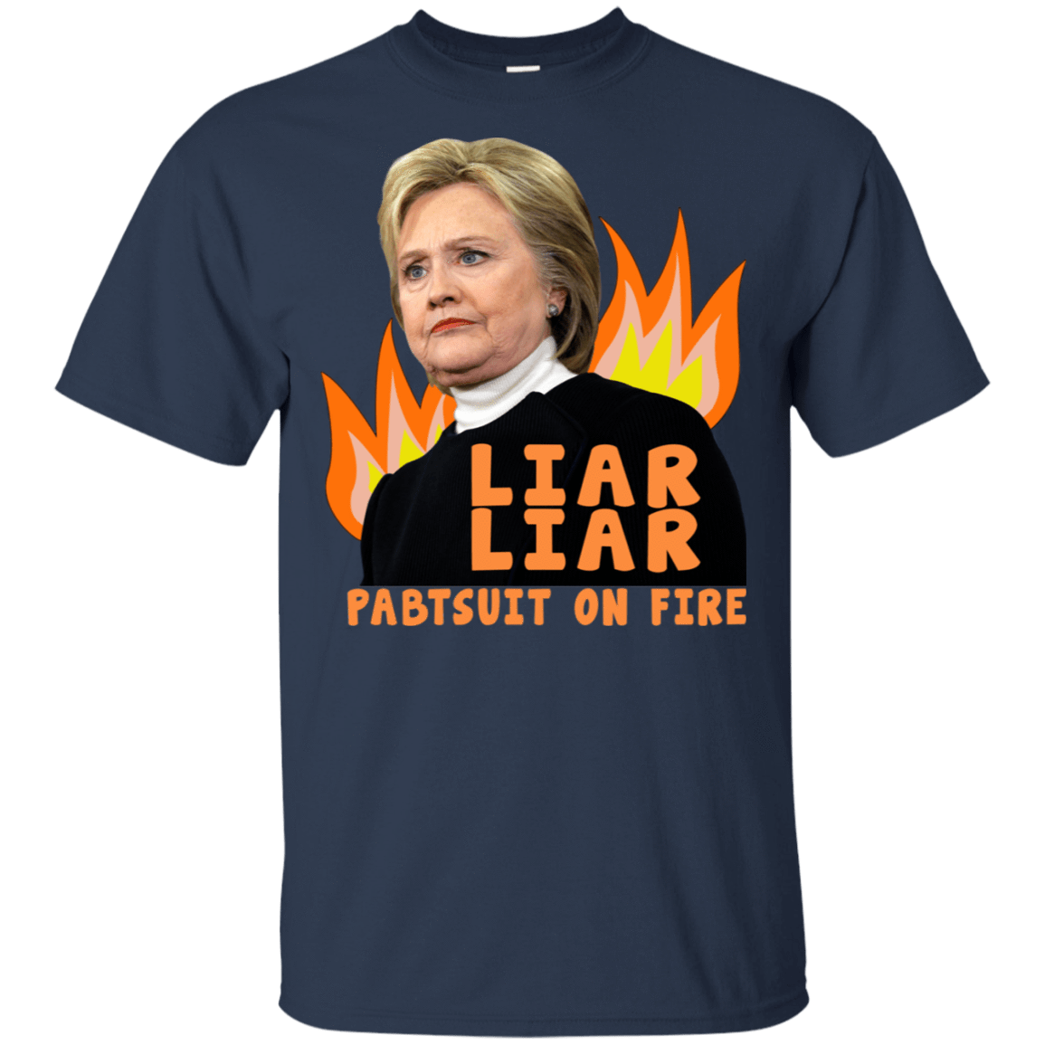 Hillary Clinton: Liar Liar Pantsuit On Fire 22-111-74096011-250 - Tee Ript