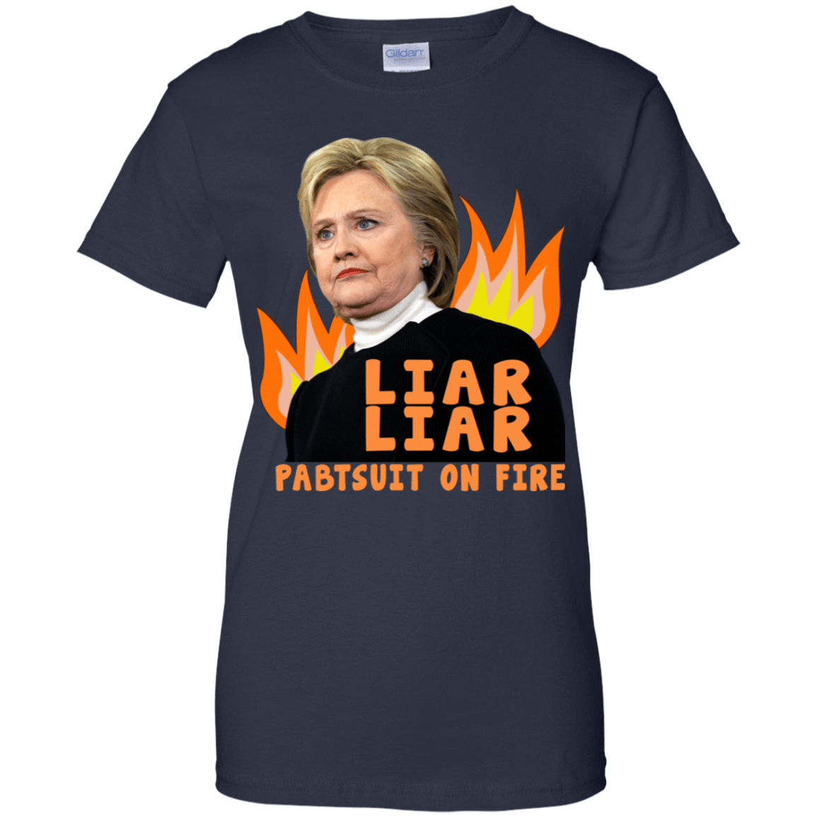 Hillary Clinton: Liar Liar Pantsuit On Fire 939-9259-74096014-44765 - Tee Ript