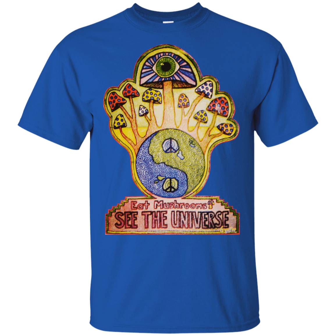 Hippie Eat Mushrooms See The Universe 22-110-73889255-249 - Tee Ript