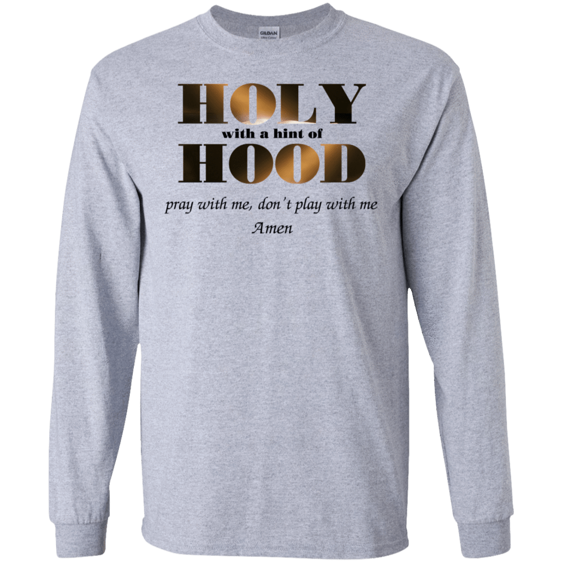 Holy With A Hint Of Hood Pray With Me Don't Play With Me Amen T-Shirts, Hoodie, Tank 30-188-77675276-335 - Tee Ript