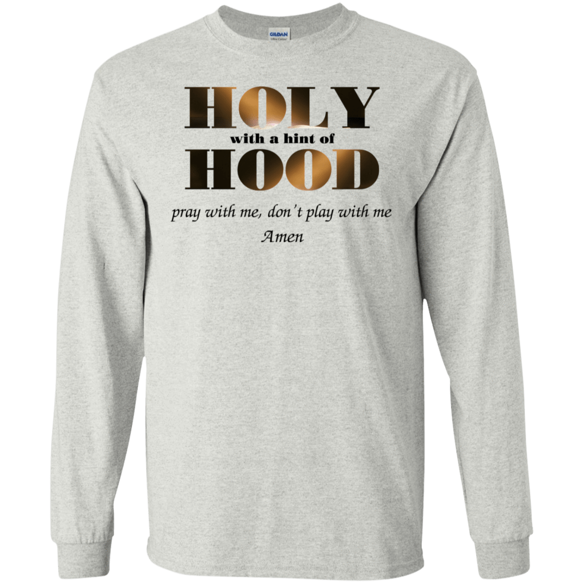 Holy With A Hint Of Hood Pray With Me Don't Play With Me Amen T-Shirts, Hoodie, Tank 30-2112-77675276-10754 - Tee Ript