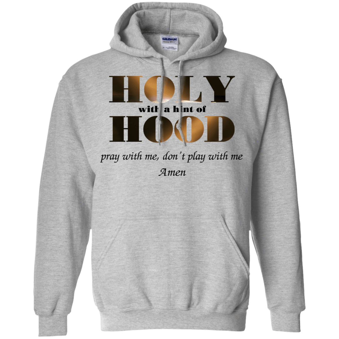 Holy With A Hint Of Hood Pray With Me Don't Play With Me Amen T-Shirts, Hoodie, Tank 541-4741-77675277-23111 - Tee Ript