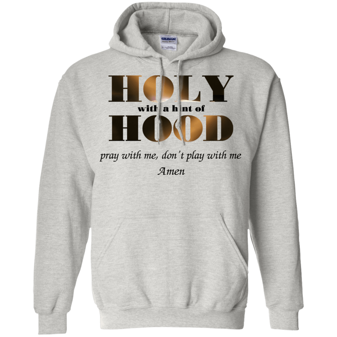 Holy With A Hint Of Hood Pray With Me Don't Play With Me Amen T-Shirts, Hoodie, Tank 541-4748-77675277-23071 - Tee Ript