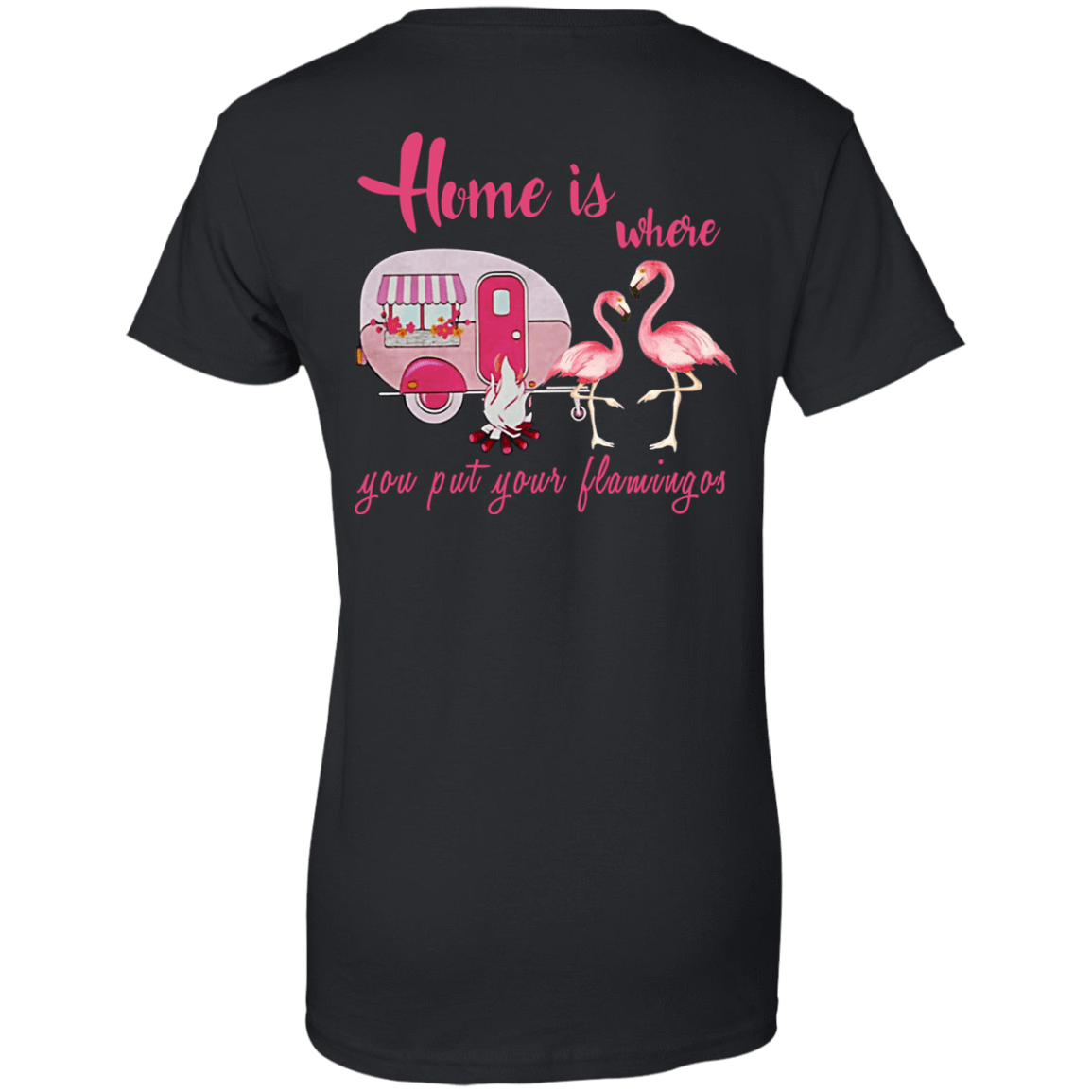 Home Is Where You Put Your Flamingos 939-9248-71739804-44695 - Tee Ript