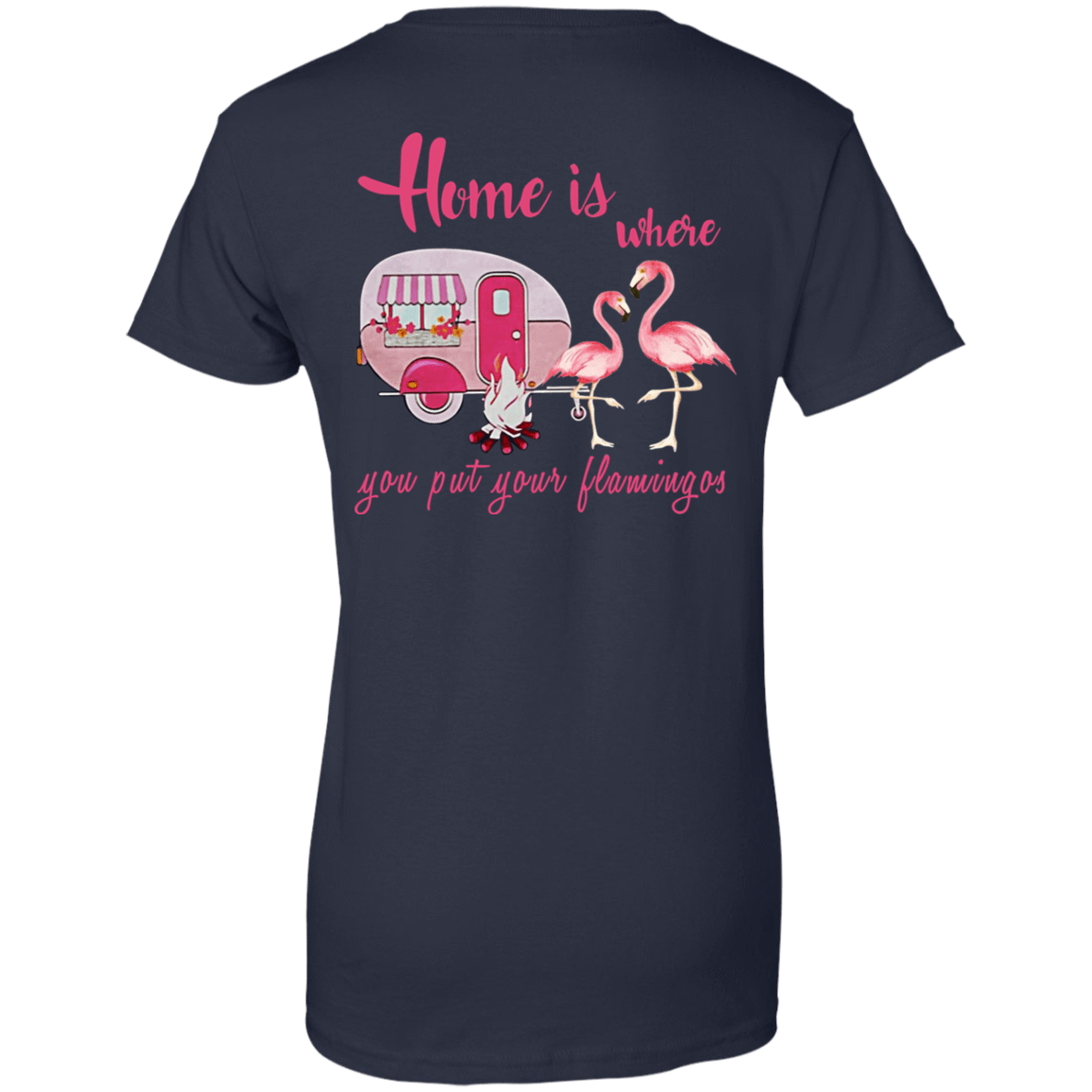 Home Is Where You Put Your Flamingos 939-9259-71739804-44765 - Tee Ript