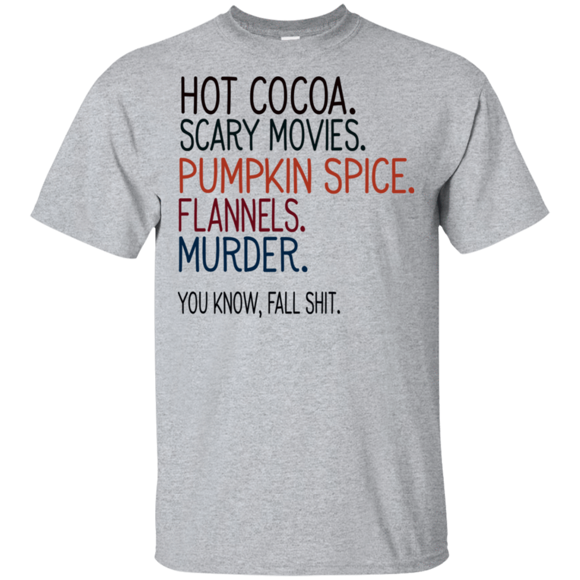 Hot Cocoa Scary Movies Pumpkin Spice Flannels Murder You Know Fall Shit T-Shirts, Hoodie, Tank 22-115-78811043-254 - Tee Ript