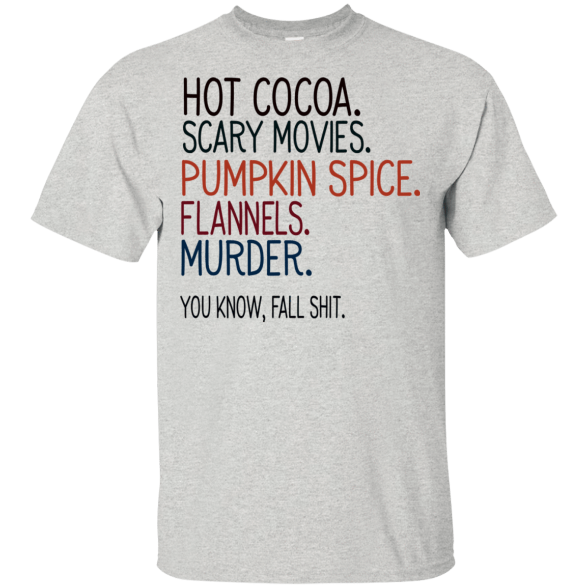 Hot Cocoa Scary Movies Pumpkin Spice Flannels Murder You Know Fall Shit T-Shirts, Hoodie, Tank 22-2475-78811043-12568 - Tee Ript