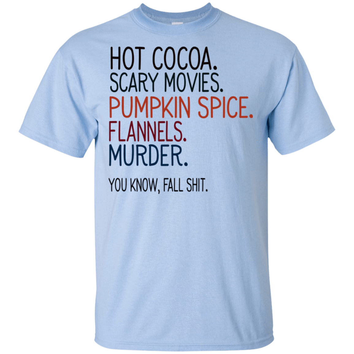 Hot Cocoa Scary Movies Pumpkin Spice Flannels Murder You Know Fall Shit T-Shirts, Hoodie, Tank 22-9800-78811043-47430 - Tee Ript