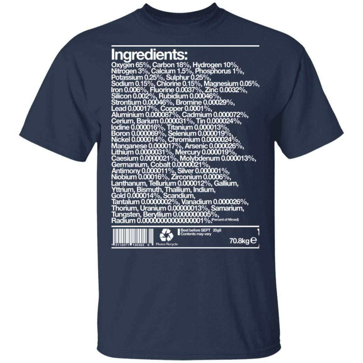 Human Ingredients Oxygen 65% Carbon 18% Hydrogen 10% T-Shirts, Hoodies 1049-9966-87589185-48248 - Tee Ript