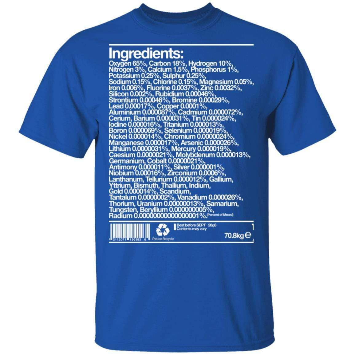 Human Ingredients Oxygen 65% Carbon 18% Hydrogen 10% T-Shirts, Hoodies 1049-9971-87589185-48286 - Tee Ript