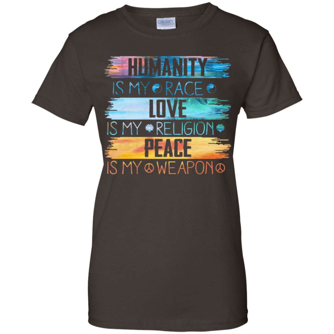 Humanity Is My Race Love Is My Religion Peace Is My Weapon 939-9251-73426432-44702 - Tee Ript