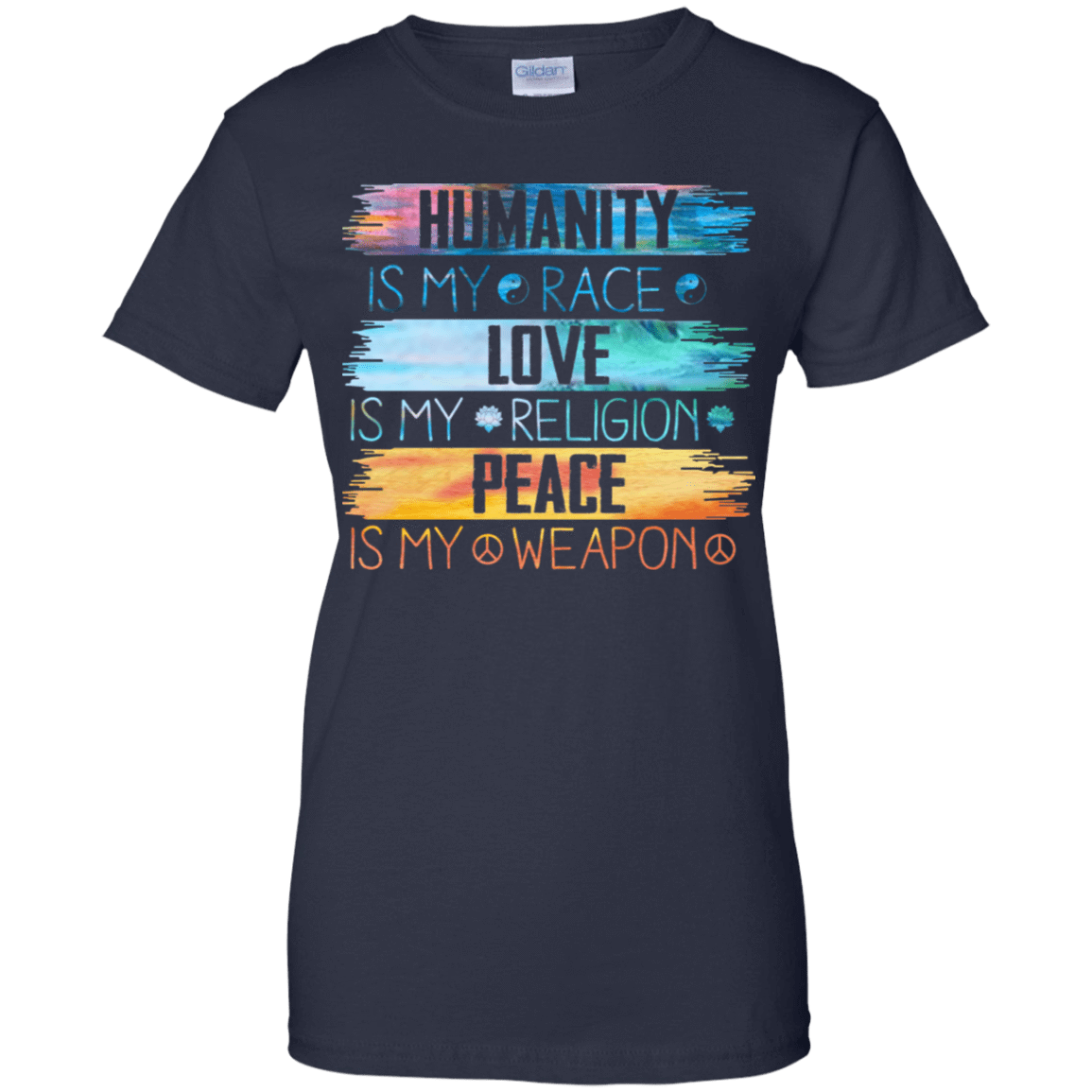 Humanity Is My Race Love Is My Religion Peace Is My Weapon 939-9259-73426432-44765 - Tee Ript