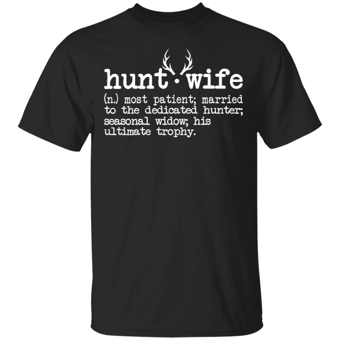 Hunt Wife Definition Shirt Married To The Dedicated Hunter T-Shirts, Hoodies, Tank 22-113-79535896-252 - Tee Ript