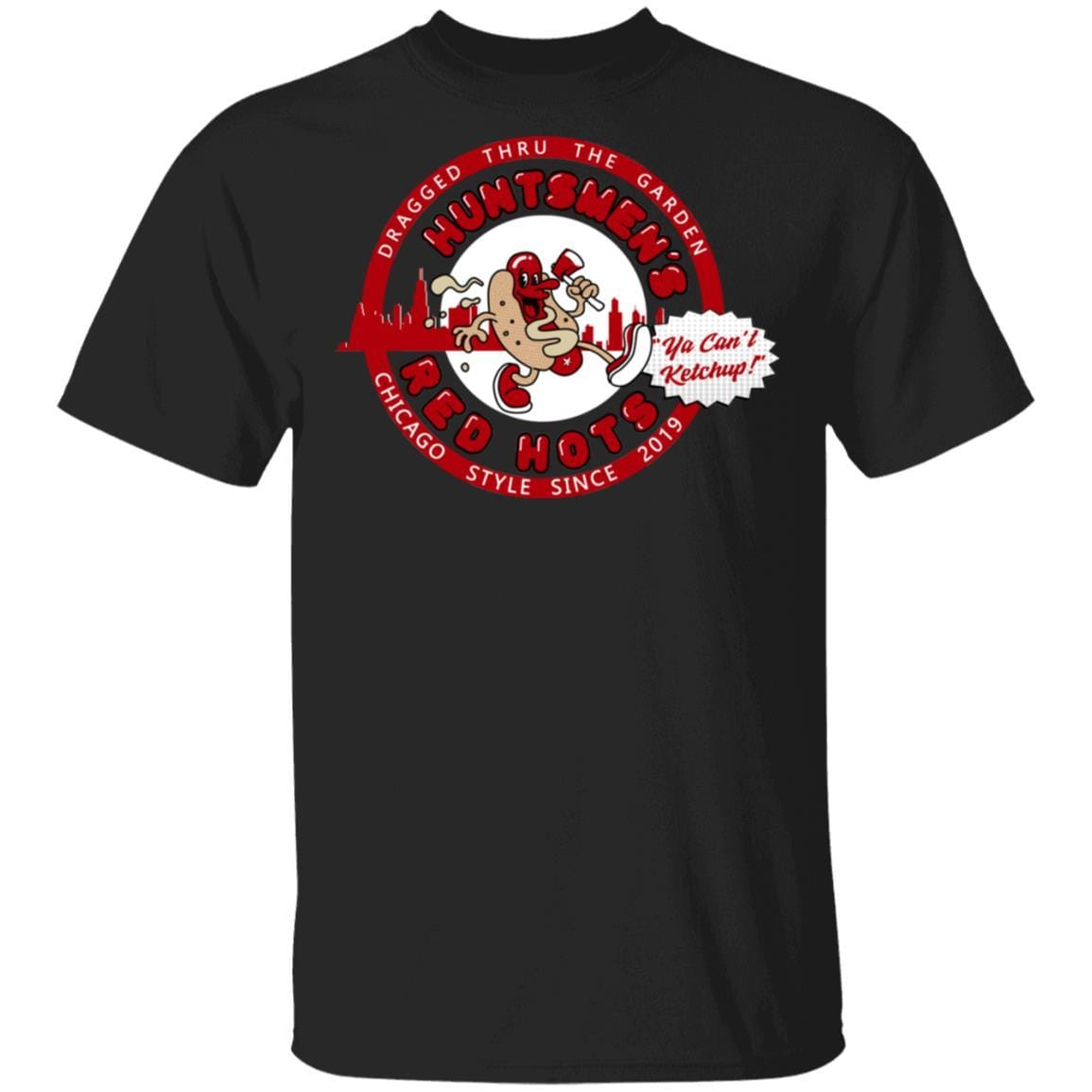 Huntsmen's Red Hots Ya Can't Ketchup Chicago Style 2019 T-Shirts, Hoodies 1049-9953-88445034-48144 - Tee Ript