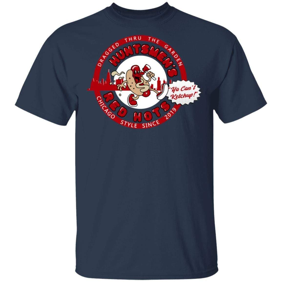 Huntsmen's Red Hots Ya Can't Ketchup Chicago Style 2019 T-Shirts, Hoodies 1049-9966-88445034-48248 - Tee Ript