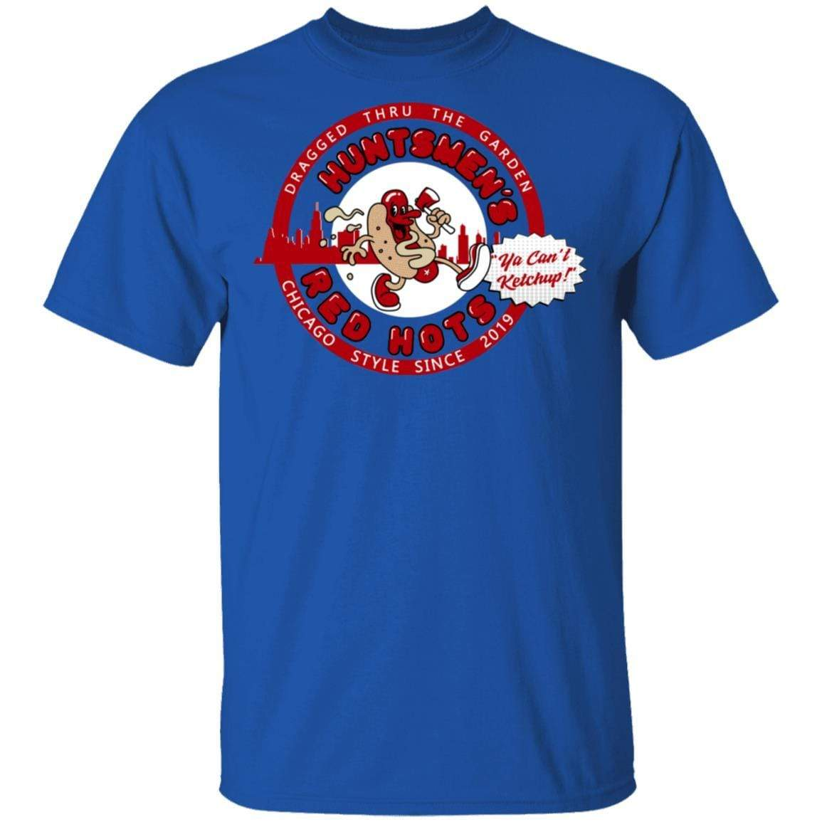 Huntsmen's Red Hots Ya Can't Ketchup Chicago Style 2019 T-Shirts, Hoodies 1049-9971-88445034-48286 - Tee Ript