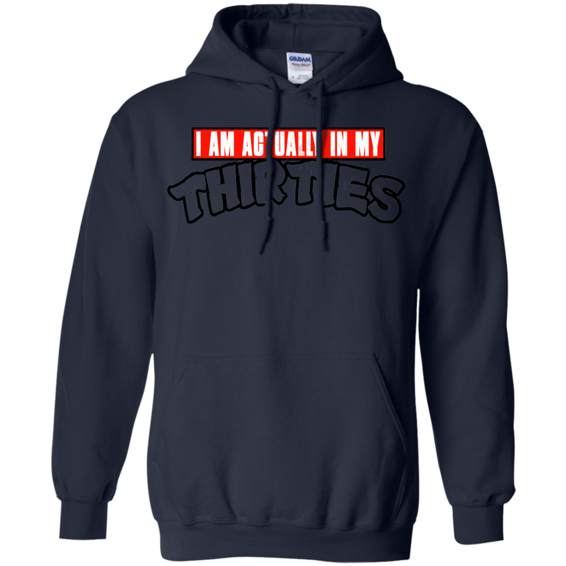 I Am Actually In My Thirties - Funny TMNT Parody 541-4742-73890018-23135 - Tee Ript