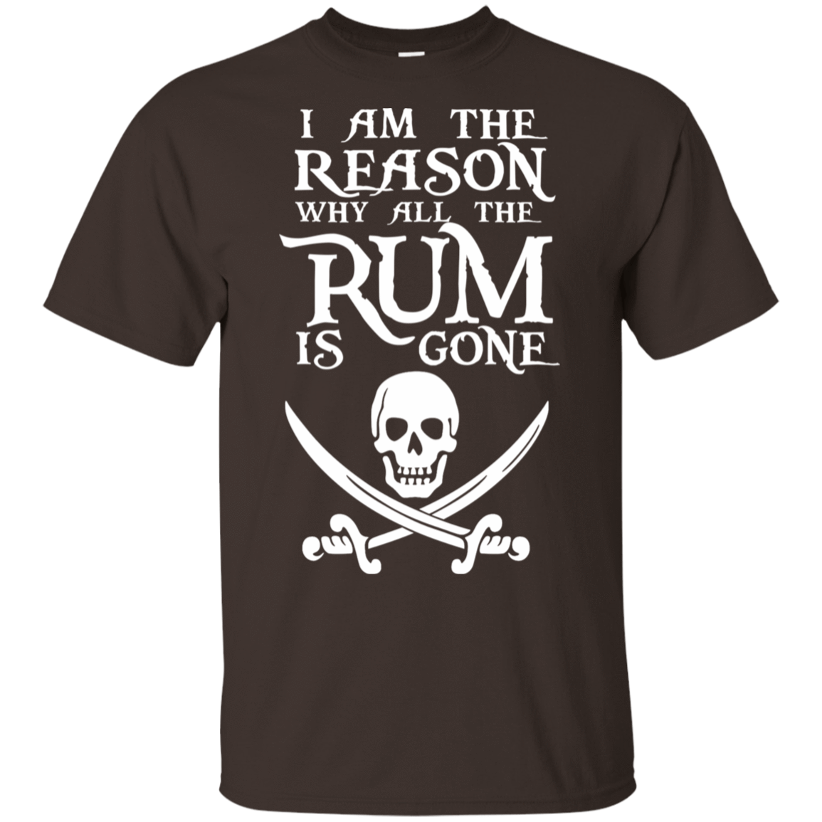 I Am The Reason Why All The Rum Is Gone 22-2283-73425463-12087 - Tee Ript