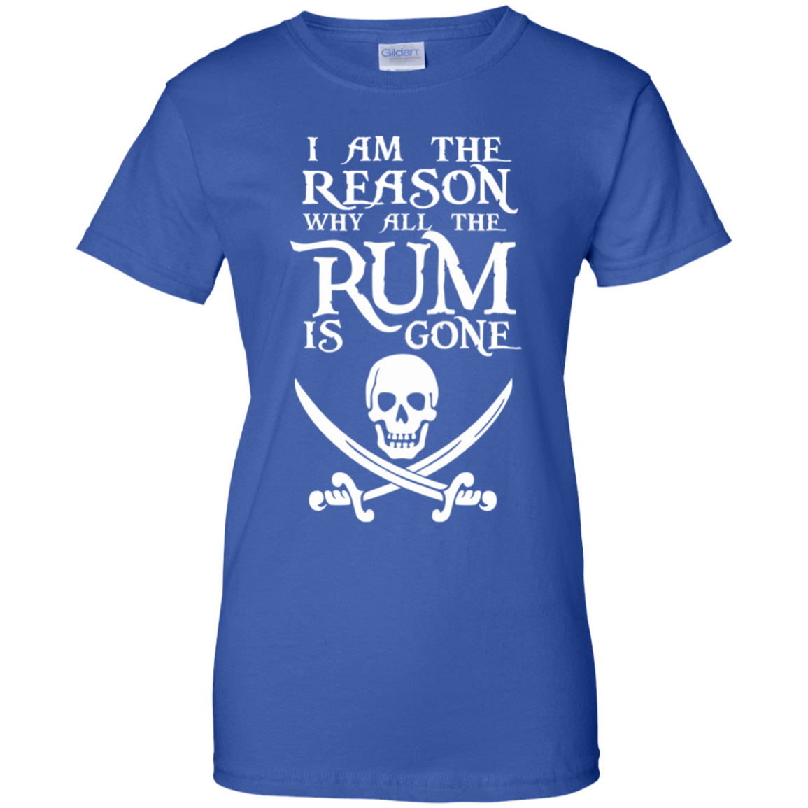 I Am The Reason Why All The Rum Is Gone 939-9264-73425466-44807 - Tee Ript
