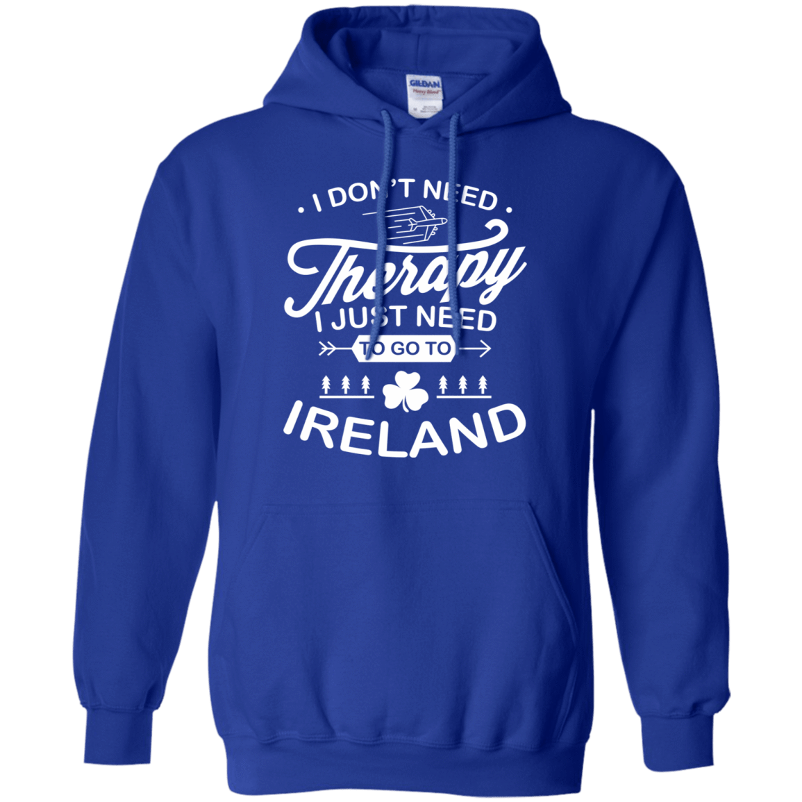 I Don't Need Therapy I Just Need To Go To Ireland 541-4765-73423300-23175 - Tee Ript