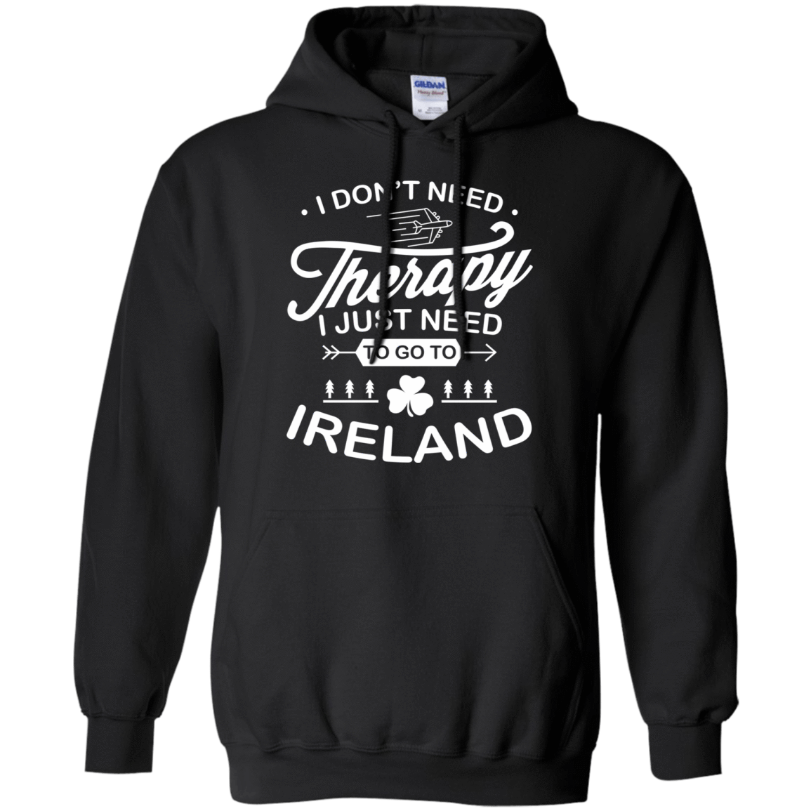 I Don't Need Therapy I Just Need To Go To Ireland 541-4740-73423300-23087 - Tee Ript