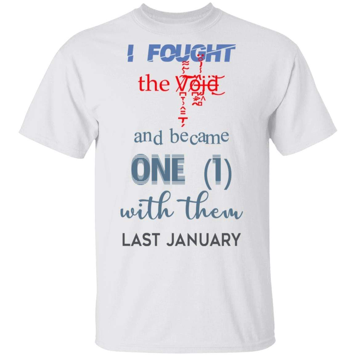 I Fought The Vojd And Became One With Them Last January T-Shirts, Hoodies 1049-9974-87130081-48300 - Tee Ript
