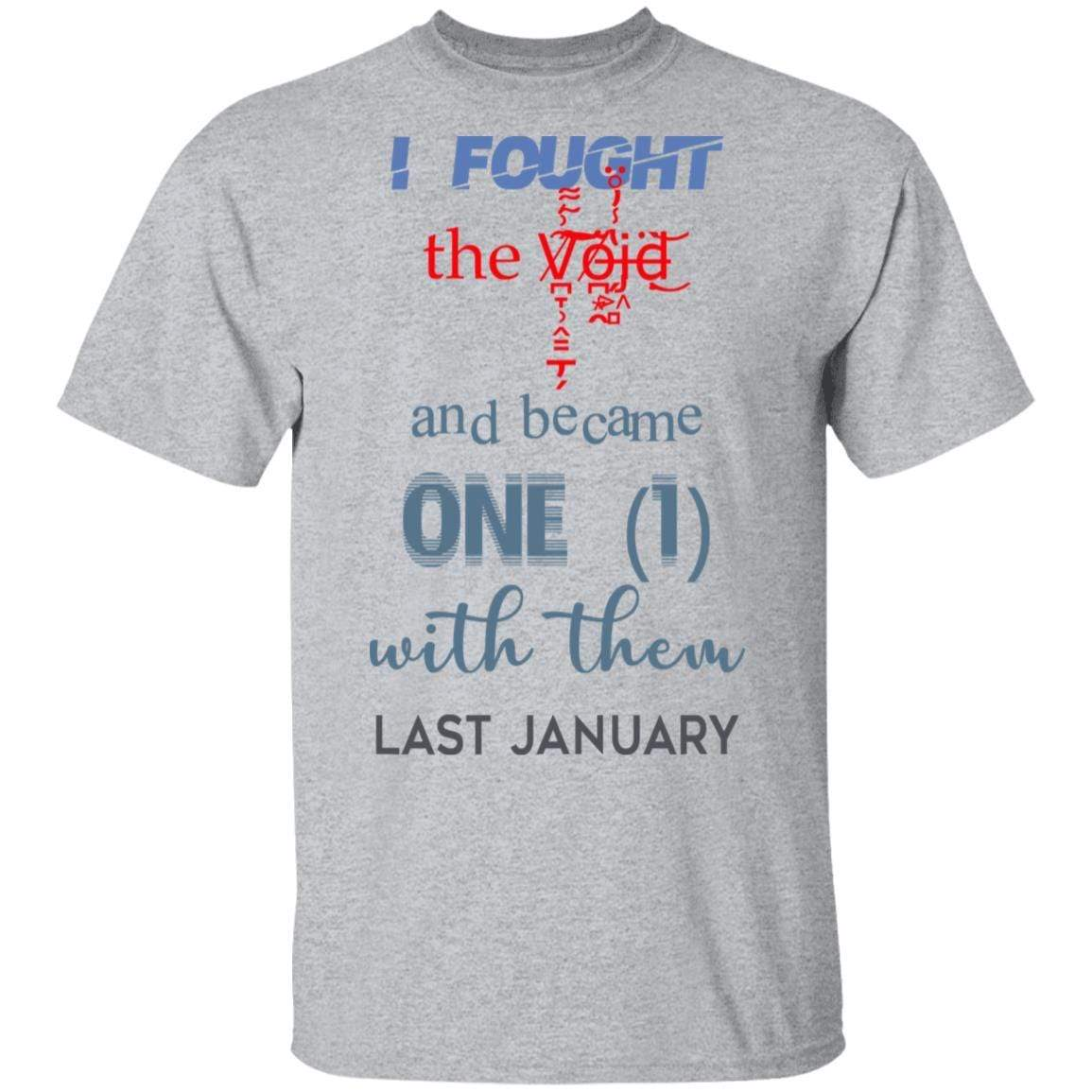 I Fought The Vojd And Became One With Them Last January T-Shirts, Hoodies 1049-9972-87130081-48200 - Tee Ript