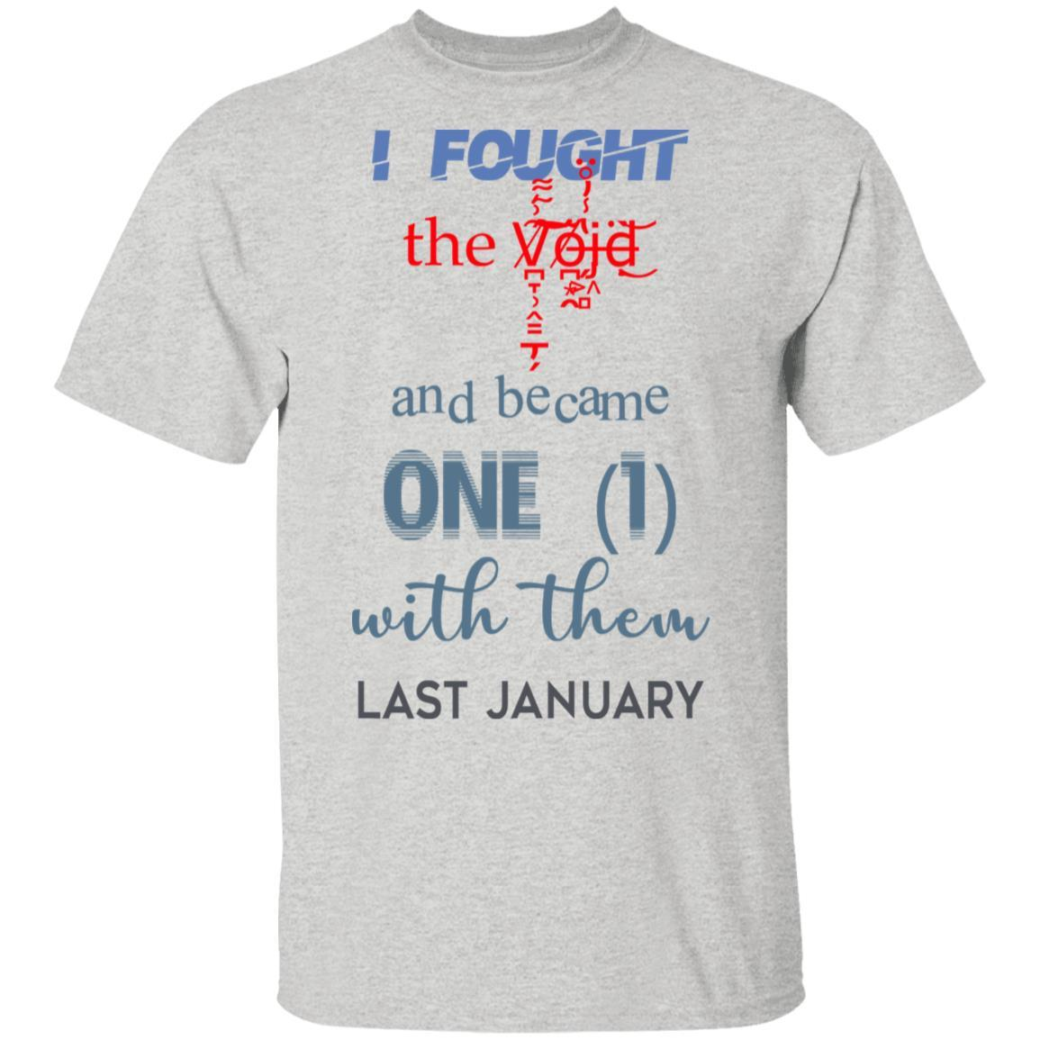 I Fought The Vojd And Became One With Them Last January T-Shirts, Hoodies 1049-9952-87130081-48184 - Tee Ript
