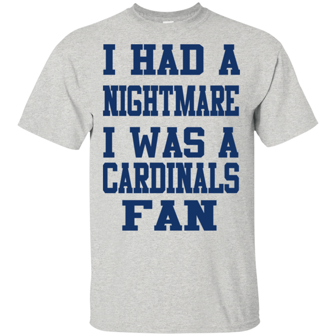 I Had A Nightmare I Was A Cardinals Fan T-Shirts, Hoodie, Tank 22-2475-79030982-12568 - Tee Ript