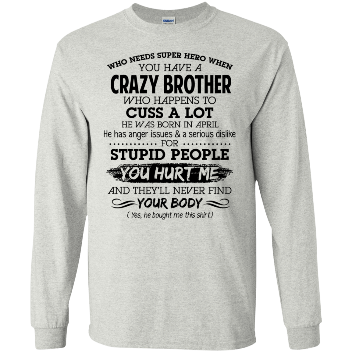 I Have A Crazy Brother He Was Born In April Birthday Gift 30-2112-73919575-10754 - Tee Ript