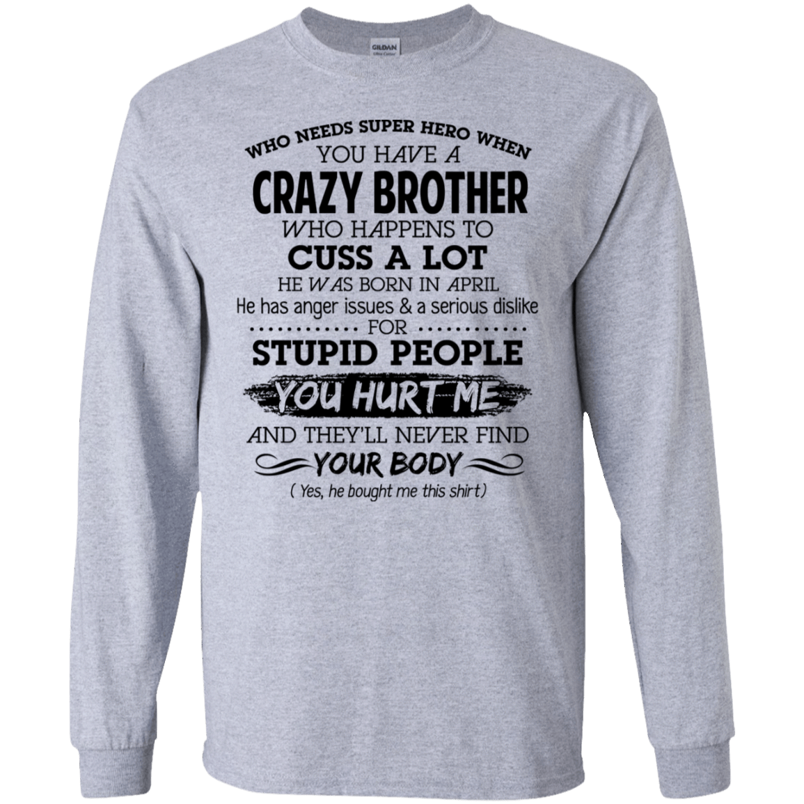 I Have A Crazy Brother He Was Born In April Birthday Gift 30-188-73919575-335 - Tee Ript