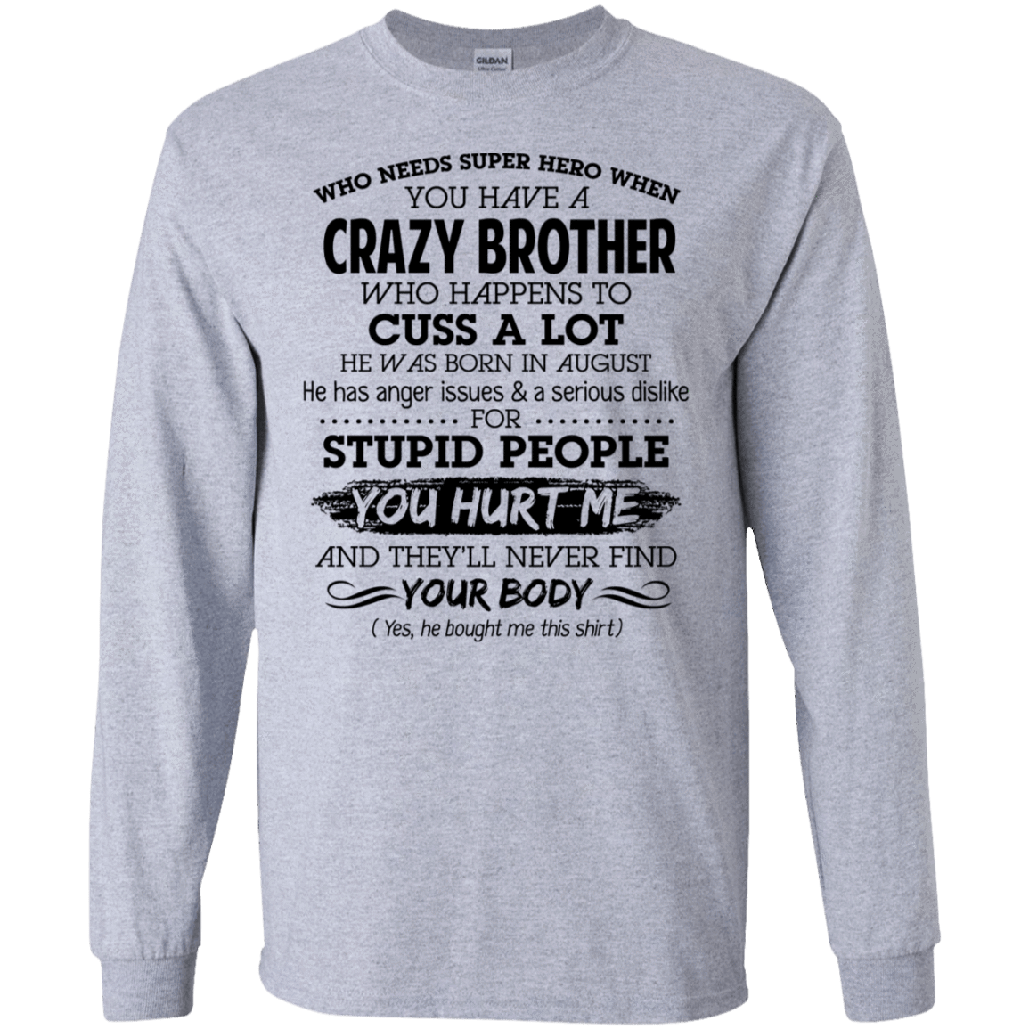 I Have A Crazy Brother He Was Born In August Birthday Gift 30-188-73919570-335 - Tee Ript
