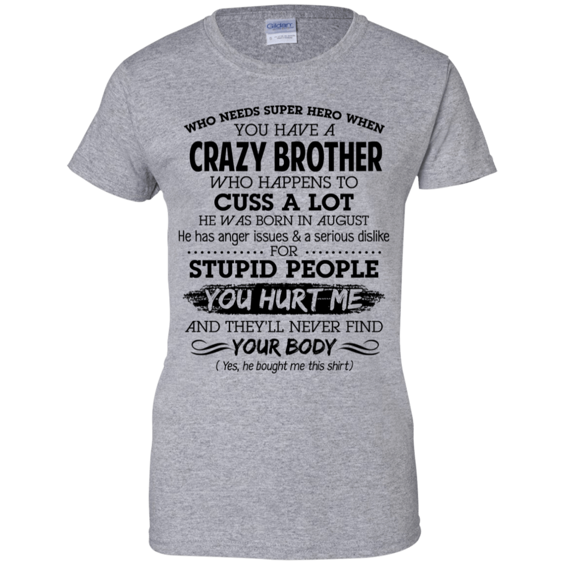 I Have A Crazy Brother He Was Born In August Birthday Gift 939-9265-73919572-44821 - Tee Ript