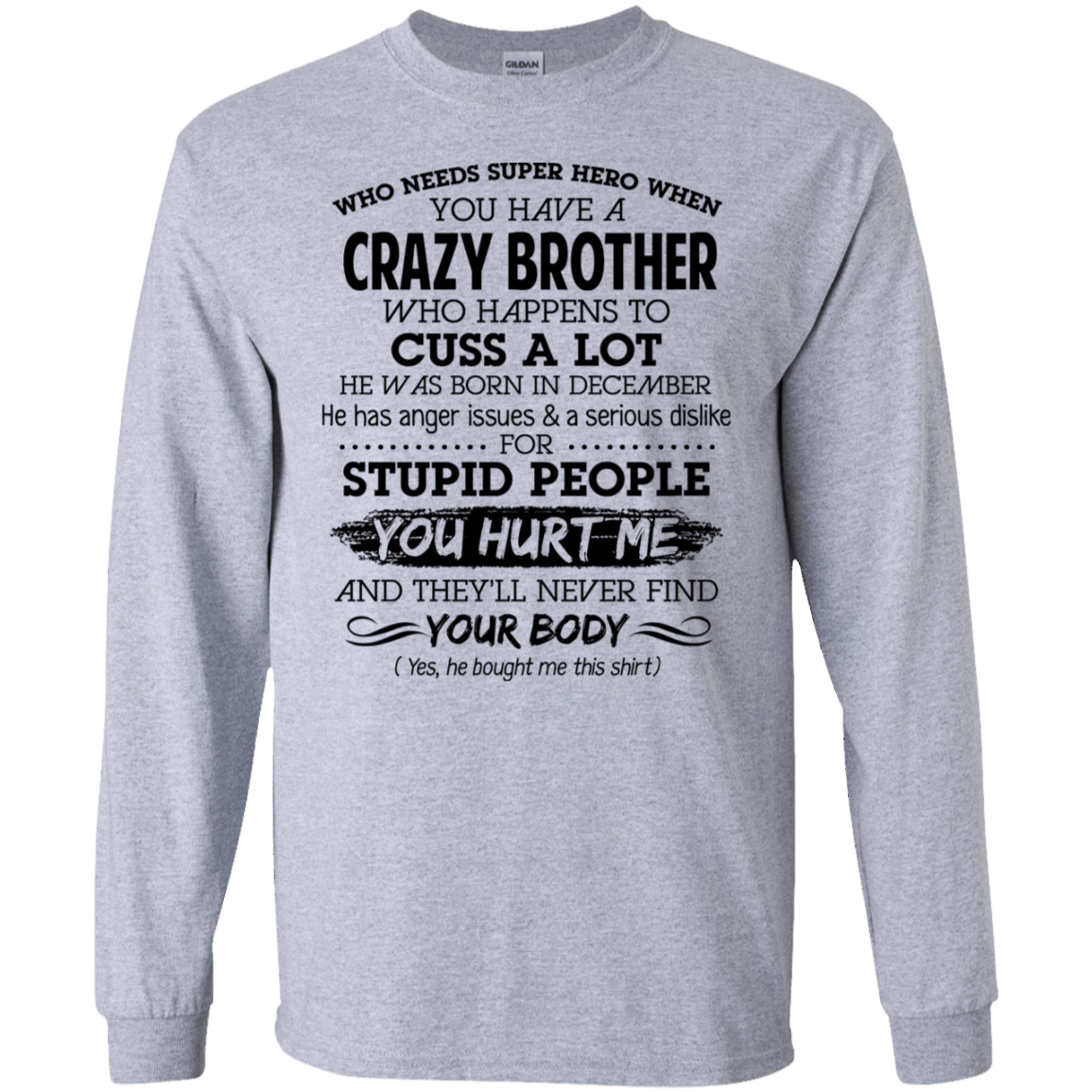 I Have A Crazy Brother He Was Born In December Birthday Gift 30-188-73919566-335 - Tee Ript