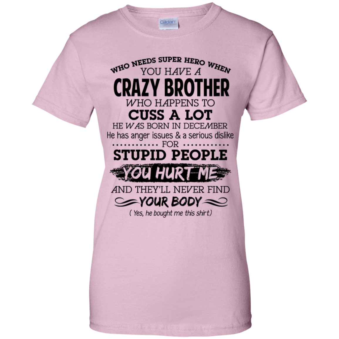 I Have A Crazy Brother He Was Born In December Birthday Gift 939-9258-73919568-44786 - Tee Ript