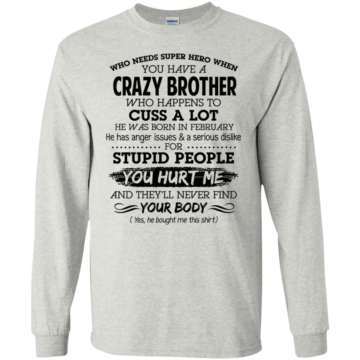 I Have A Crazy Brother He Was Born In February Birthday Gift 30-2112-73919562-10754 - Tee Ript